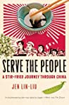 Serve the People by Jen Lin-Liu