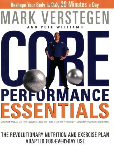 Core Performance Essentials The Revolutionary Nutrition and Exercise Plan Adapted for Everyday Use