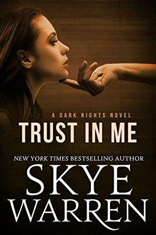 Trust in Me by Skye Warren