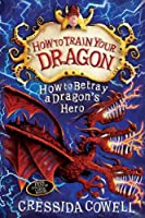 How To Train Your Dragon: 11: How to Betray a Dragon's Hero