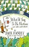 What I'd Say to the Martians and Other Veiled Threats by Jack Handey