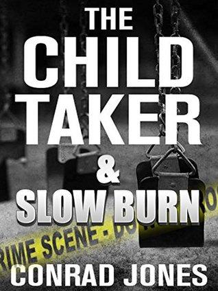 The Child Taker & Slow Burn