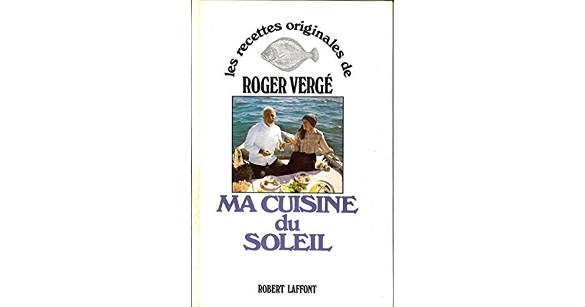 Ma Cuisine Du Soleil By Roger Verge