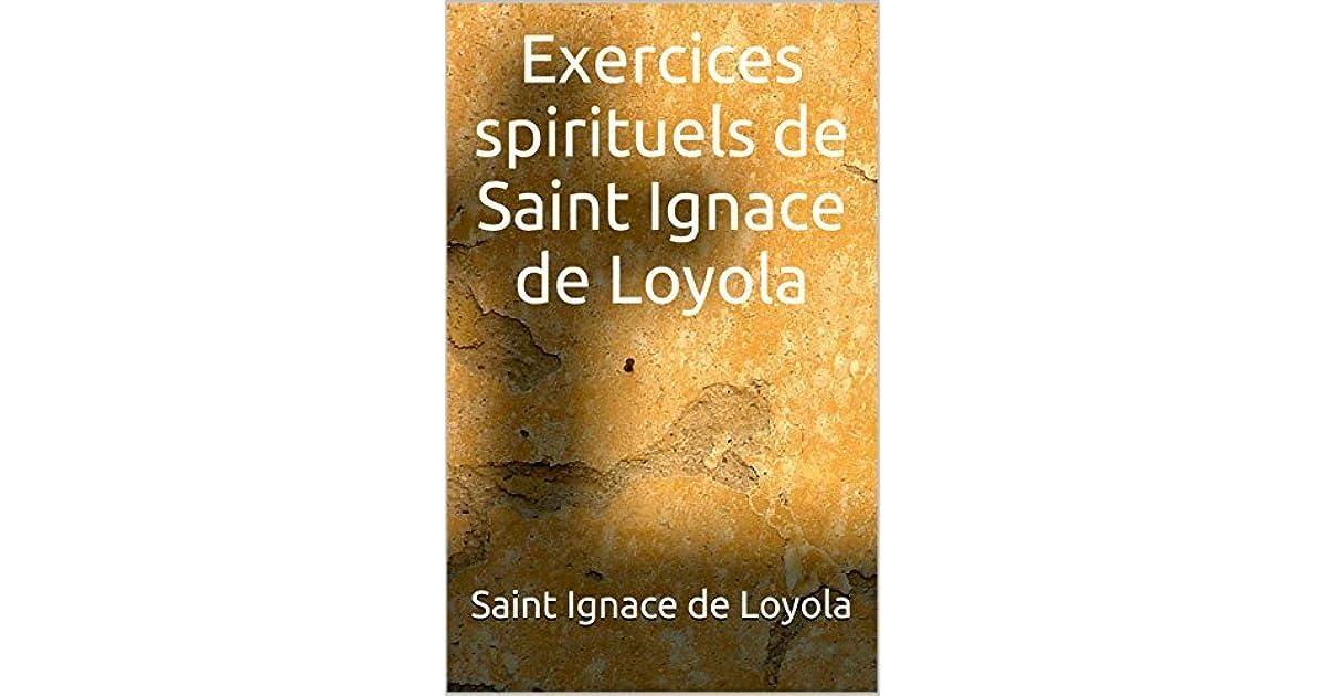 Exercices spirituels de Saint Ignace de Loyola by Ignatius ...