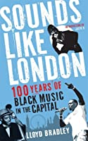 Sounds Like London: A Century of Black Music in the Capital