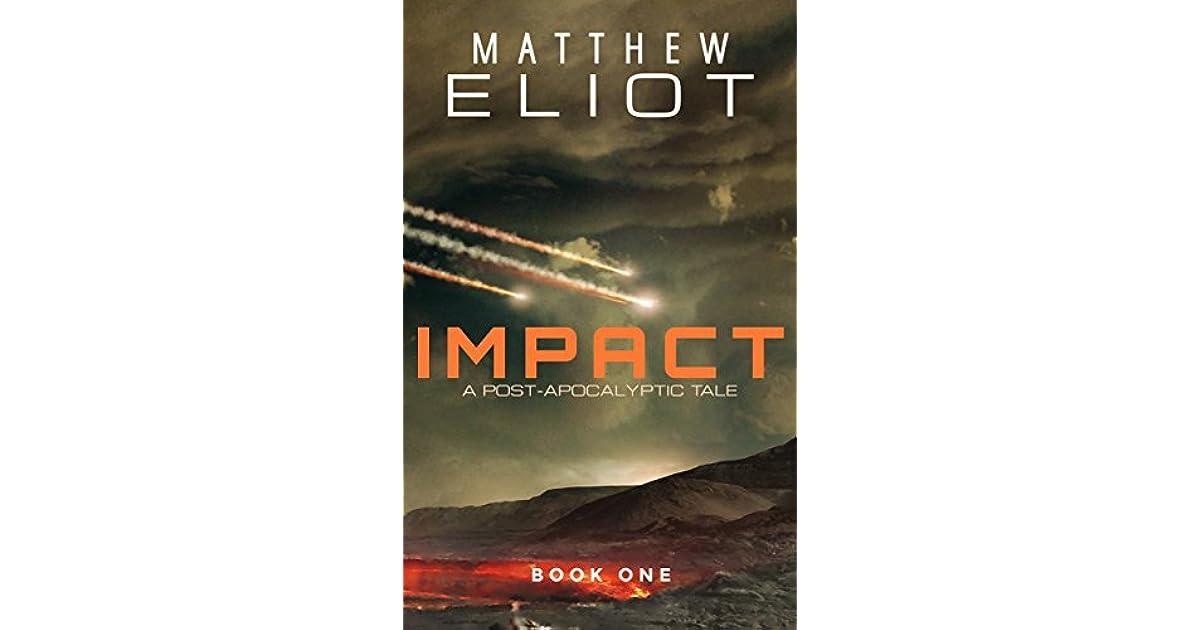 Impact Impact 1 By Matthew Eliot