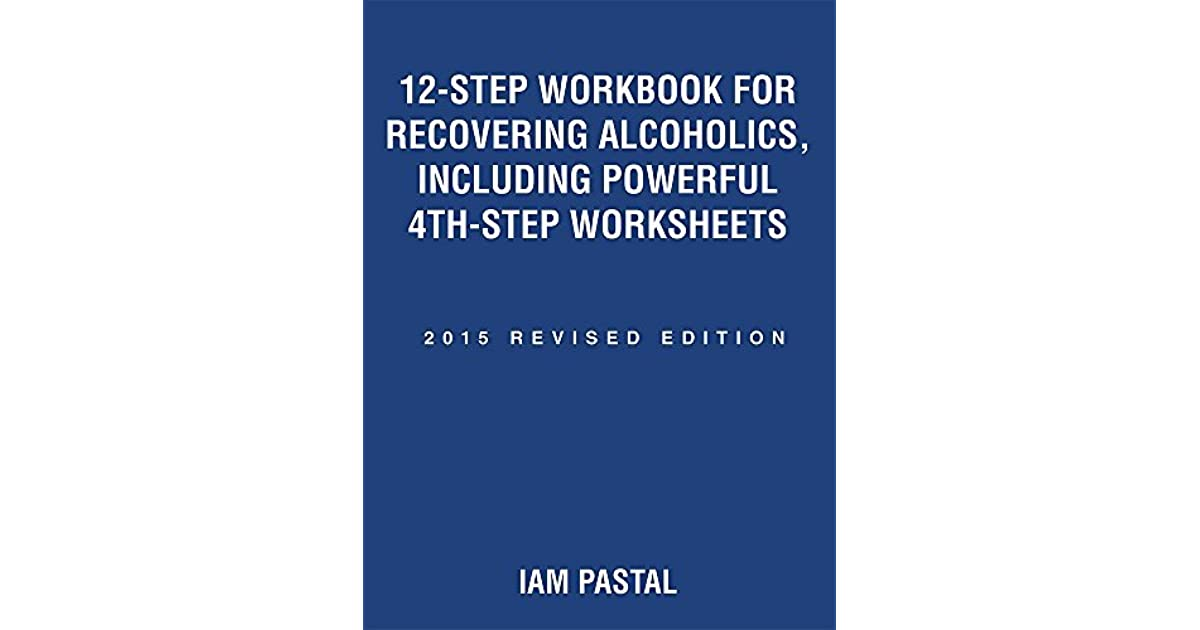 12 Step Workbook For Recovering Alcoholics Including Powerful 4th