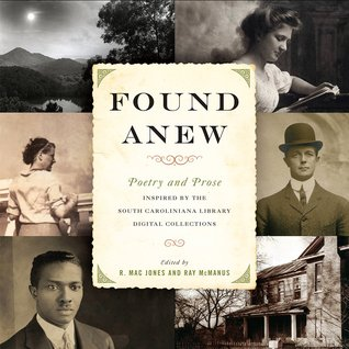 Found Anew: Poetry and Prose Inspired by the South Caroliniana Library Digital Collections