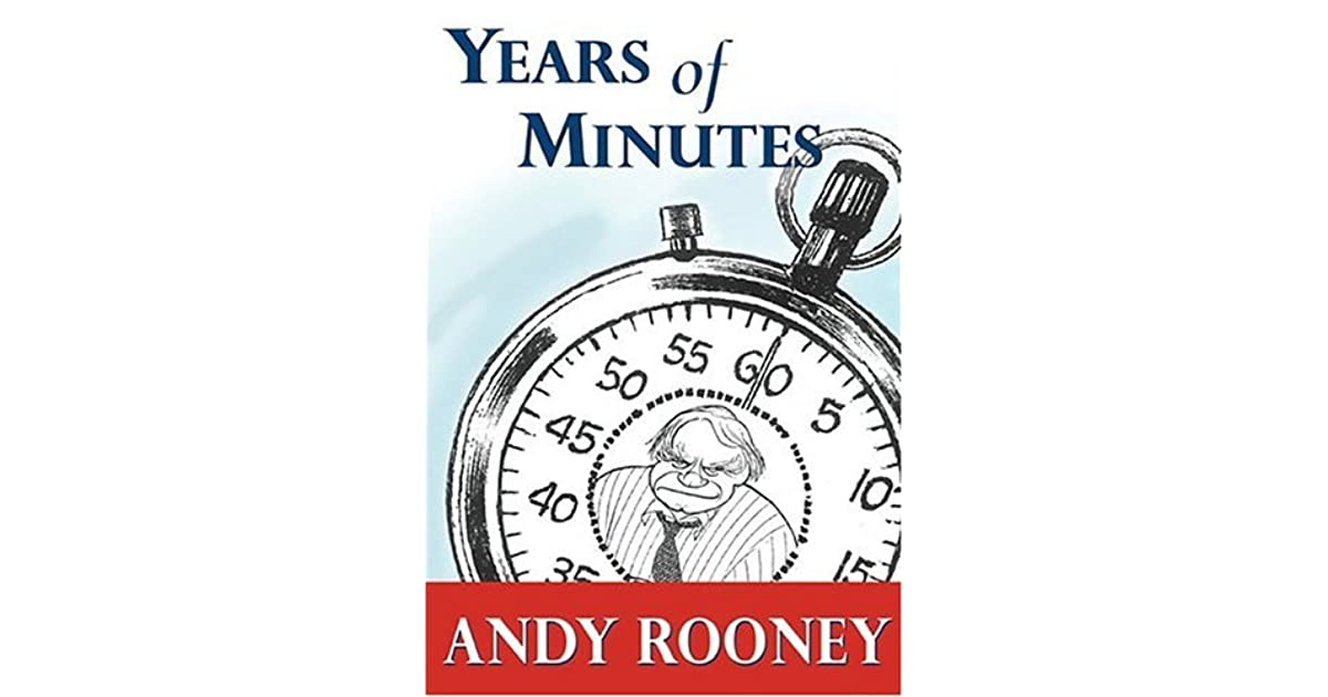 Years Of Minutes The Best Of Rooney From 60 Minutes By Andy Rooney