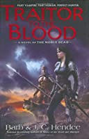 Traitor to the Blood (Noble Dead: Series 1, #4)