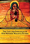 The Life and Struggles of Our Mother Walatta Petros by Galawdewos