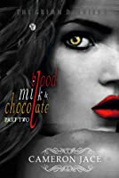 Blood, Milk, and Chocolate - Part Two (The Grimm Diaries, #4)