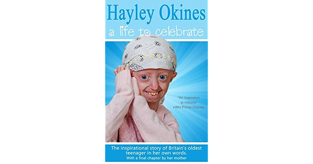 Hayley Okines - A Life to Celebrate by Hayley Okines