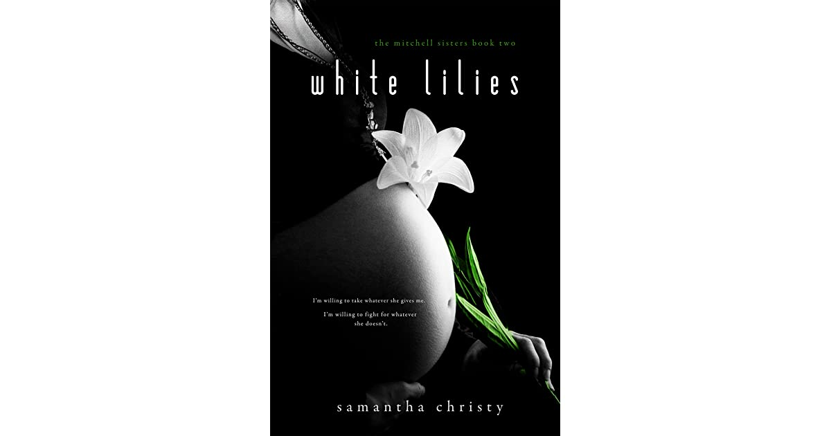 White Lilies The Mitchell Sisters 2 By Samantha Christy