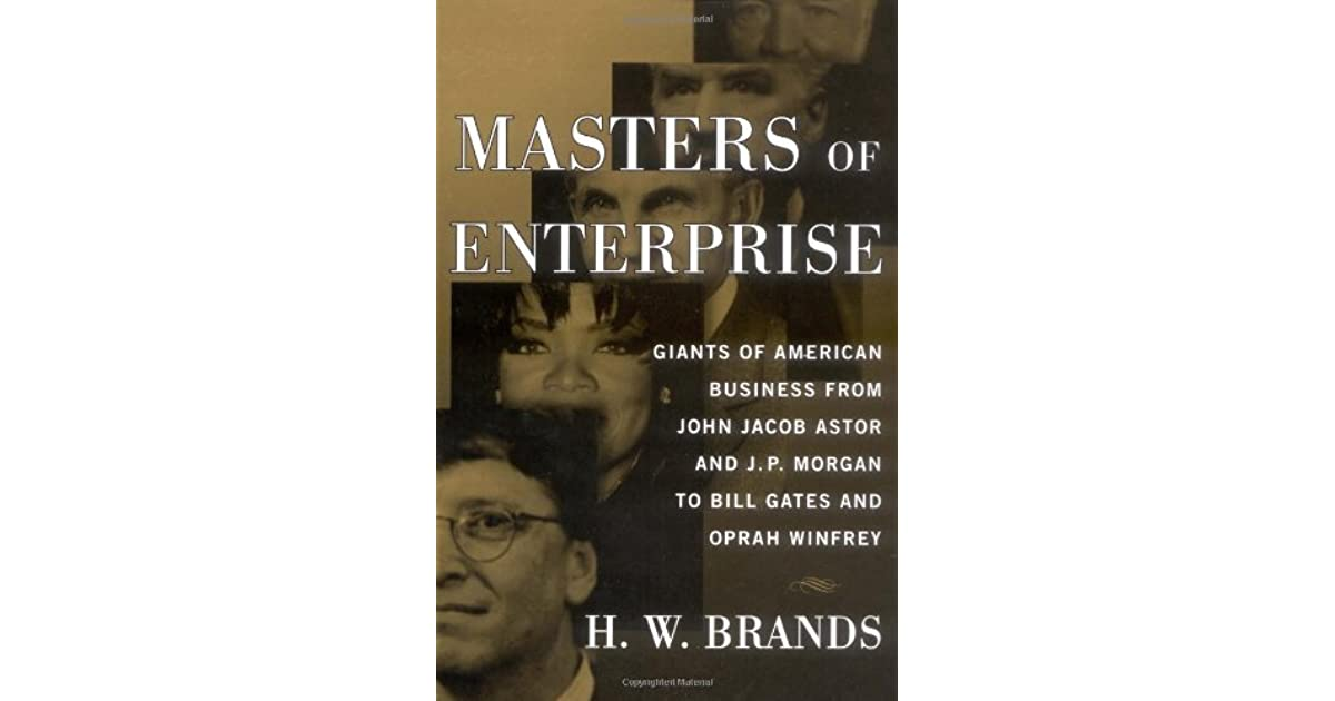 Bootstrap Business J P Morgan Quotes: Masters Of Enterprise: Giants Of American Business From