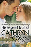 His Moment to Steal (In the Line of Duty, #4)