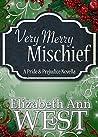 Very Merry Mischief by Elizabeth Ann West