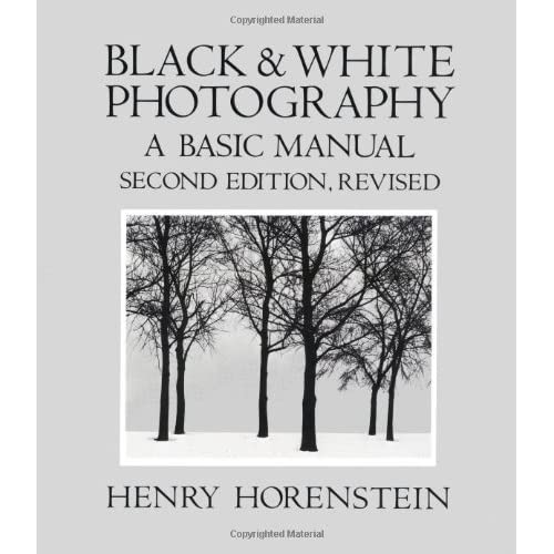 Black and white photography a basic manual by henry horenstein