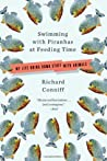 Swimming with Piranhas at Feeding Time: My Life Doing Dumb Stuff with Animals