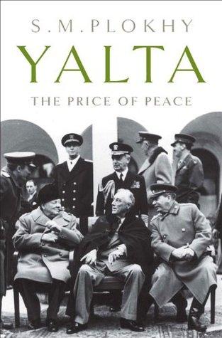 Yalta: The Price of Peace Serhii Plokhy, Сергій Плохій