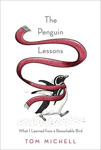 The Penguin Lessons What I Learned from a Remarkable Bird
