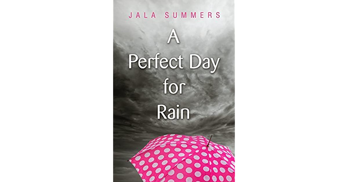 A Perfect Day For Rain A Short Story By Jala Summers