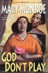God Don't Play (God Don't Like Ugly, #3)