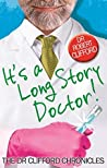 It's A Long Story, Doctor! (The Dr Clifford Chronicles)