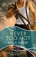 Never Too Hot (Hot Shots: Men of Fire, #3)
