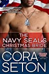 The Navy SEAL's Christmas Bride (The Heroes of Chance Creek, #4)