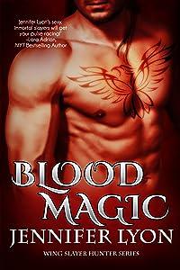 Blood Magic (Wing Slayer Hunters, #1)