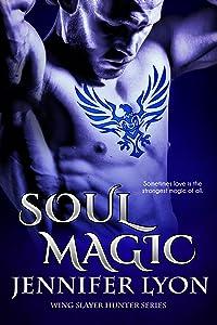 Soul Magic (Wing Slayer Hunters, #2)