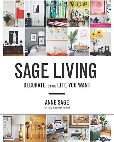 Sage Living: Decorate for the Life You Want