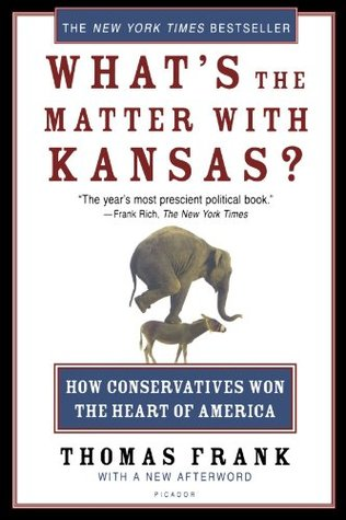 What's the Matter with Kansas? How Conservatives Won the Heart of America ebook review