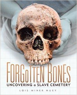 Forgotten Bones. Uncovering a Slave Cemetery