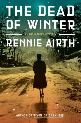 The Dead of Winter (John Madden #3 - Rennie Airth