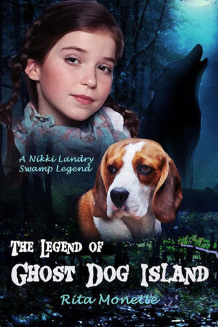 The Legend of Ghost Dog Island (Nikki Landry Swamp Legends, #1)
