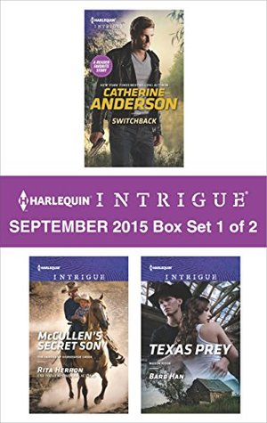 Harlequin Intrigue September 2015 - Box Set 1 of 2: Switchback\McCullen's Secret Son\Texas Prey