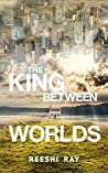 The King Between Worlds