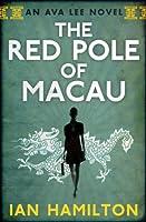 The Red Pole of Macau (Ava Lee Series)