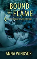 Bound by Flame (The Dark Crescent Sisterhood Book 2)