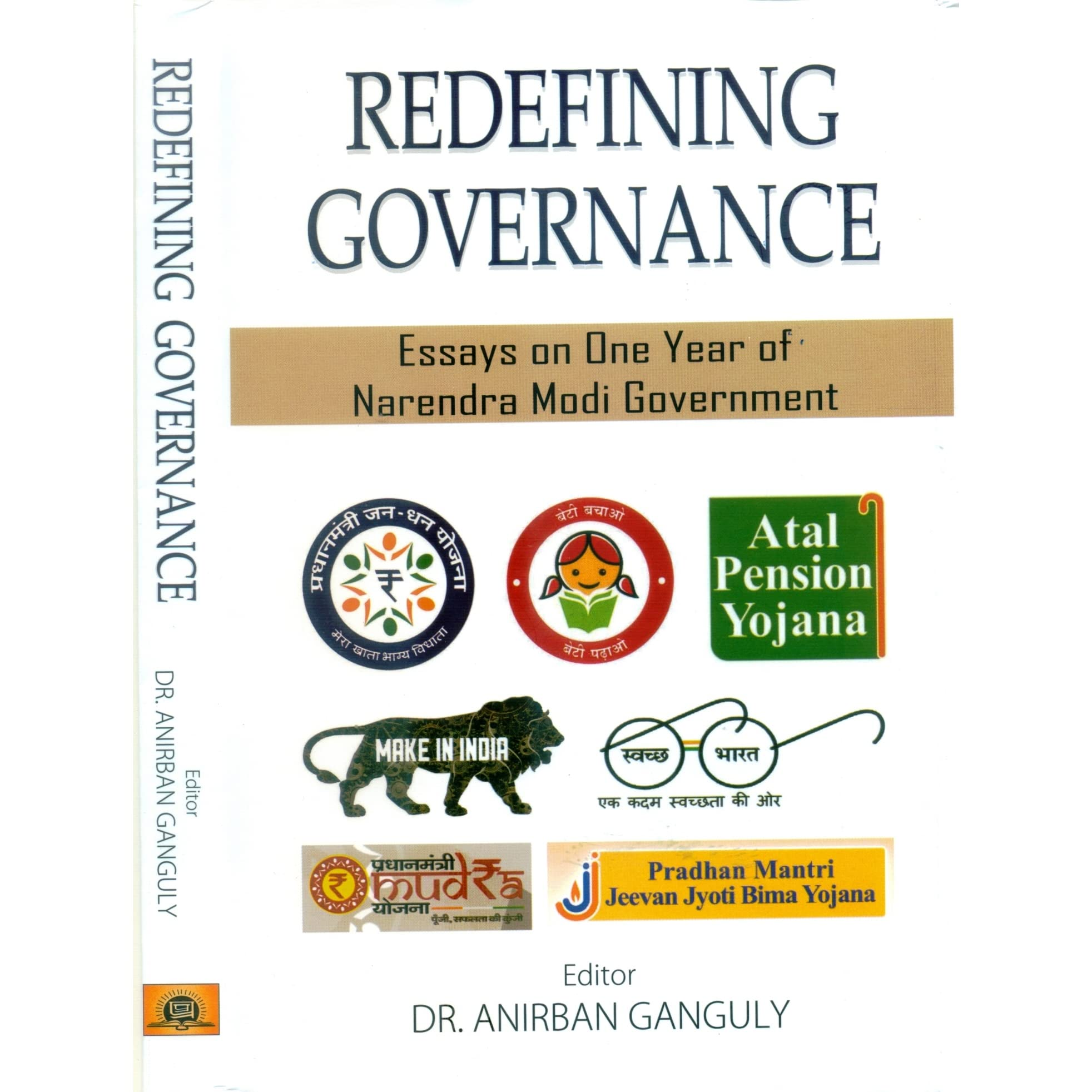 redefining governance essays on one year of narendra modi  redefining governance essays on one year of narendra modi government by  anirban ganguly
