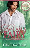 Aye, I am a Fairy (The Fairies Saga #2)