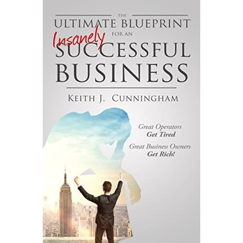 The ultimate blueprint for an insanely successful business by keith the ultimate blueprint for an insanely successful business by keith j cunningham fandeluxe Choice Image