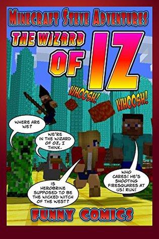 The Wizard of IZ (Minecraft Steve Adventures #2)