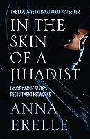 In the Skin of a Jihadist: Inside Islamic State's Recruitment Networks