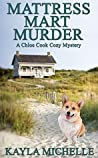 Mattress Mart Murder (Chloe Cook #1)