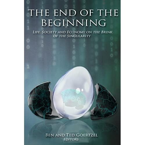 The End of the Beginning: Life, Society and Economy on the