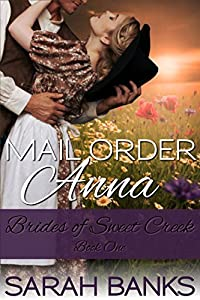 Mail Order Anna (Brides of Sweet Creek Book 1)