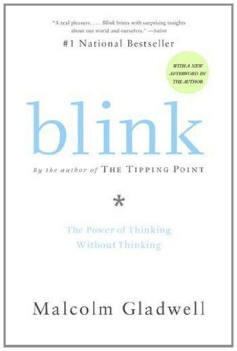 Blink- The Power of Thinking Without Thinking